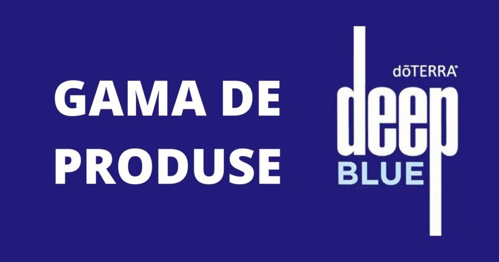 Gama de Produse Deep Blue doTerra