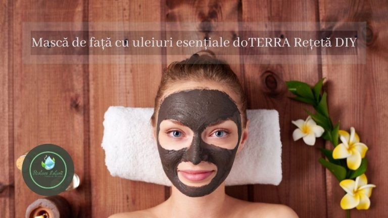 Mască de față cu uleiuri esențiale doTERRA Rețetă DIY